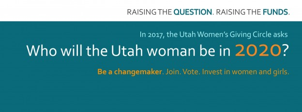 Utah Women's Giving Circle 2017 Theme