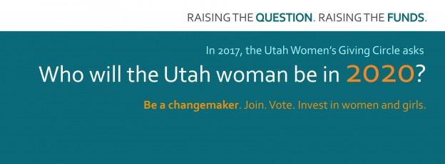 Utah Women's Giving Circle 2017 Theme